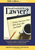 img - for Should You Really Be a Lawyer?: The 2013 Guide to Smart Career Choices Before, During & After Law School book / textbook / text book