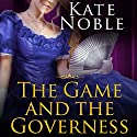 The Game and the Governess: Winner Takes All, Book 1 Audiobook by Kate Noble Narrated by Beverley A. Crick