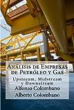 img - for An lisis de Empresas de Petr leo y Gas: Upstream, Midstream y Downstream (Spanish Edition) book / textbook / text book