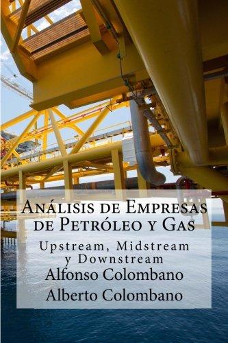 Análisis de Empresas de Petróleo Y Gas: Upstream, Midstream Y Downstream