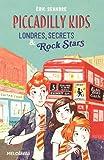 Piccadilly Kids - Londres, Secrets & Rock Stars