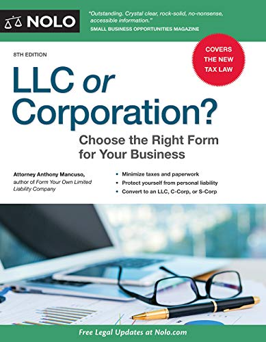 LLC or Corporation?: Choose the Right Form for Your Business (Llc C Corp S Corp Or Partnership)