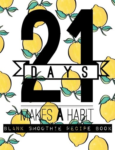 "Read Online Blank Smoothie Recipe Book: Lemon Quote Design  Blank Recipe Book  Journal, Notebook, Favourite Recipe Keeper, Organizer To Write & Store In  8.5""x ... for 50 Recipes (Healthy Gifts) (Volume 9) pdf epub"