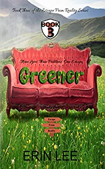 Greener (Escape From Reality Series Book 3) by [Lee, Erin]