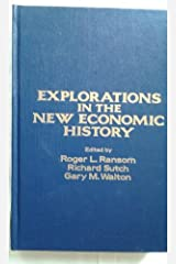 Explorations in the New Economic History: Essays in Honor of Douglass C. North Hardcover