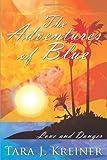 The Adventures of Blue, Tara J. Kreiner, 1438985975