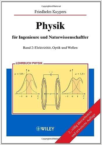 Physik für Ingenieure und Naturwissenschaftler: Band 2: Elektrizität ...