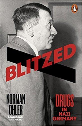 [By Norman Ohler] Blitzed: Drugs in Nazi Germany (Paperback)【2017】by Norman Ohler (Author), Shaun Whiteside (Translator) [1879]