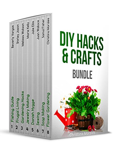 DIY HACKS & CRAFTS BUNDLE: Outstanding Gardening, Sewing, and Jewelry Making Guides (Ellis Outdoor Living)
