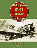 """Nakajima Ki.43 """"Oscar"""" in Focus"""