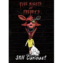 Five Nights at Freddy's: Still Curious? (An Unofficial FNAF Tale Book 2)