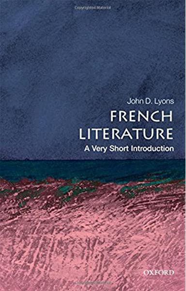 amazon com french literature a very short introduction 9780199568727 lyons john d books amazon com french literature a very