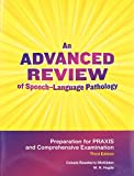 An Advanced Review of Speech-Language Pathology : Preparation for the PRAXIS and Comprehensive Examination, Roseberry-McKibbin, Celeste and Hegde, M. N., 1416404856