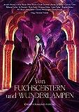 Von Fuchsgeistern und Wunderlampen: Eine märchenhafte Anthologie