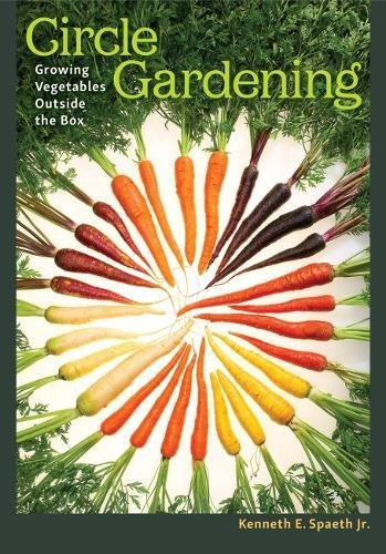 Circle Gardening: Growing Vegetables outside the Box (W. L. Moody Jr. Natural History Series)