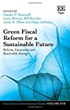 img - for Green Fiscal Reform for a Sustainable Future: Reform, Innovation and Renewable Energy (Critical Issues in Environmental Taxation series, #17) book / textbook / text book