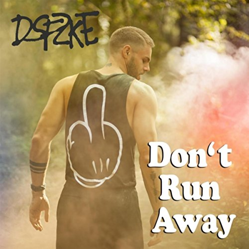 Don't Run Away [Explicit]