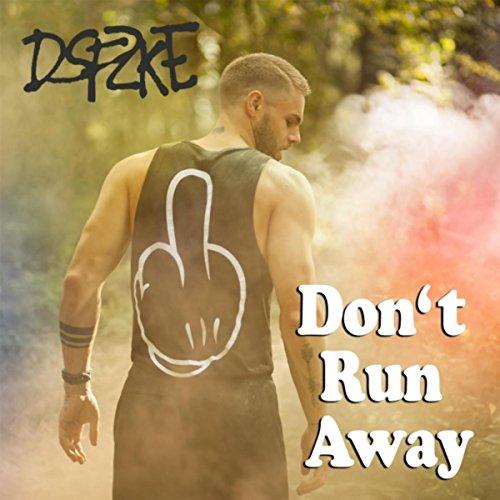 Don't Run Away [Explicit]