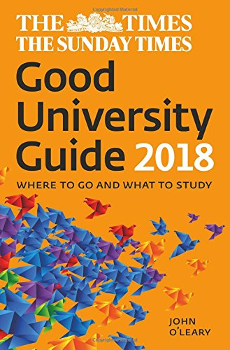 The Times Good University Guide 2018: Where to Go and What to Study