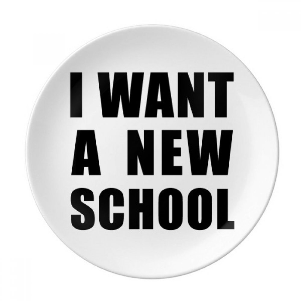 I Want A New School Dessert Plate Decorative Porcelain 8 inch Dinner Home