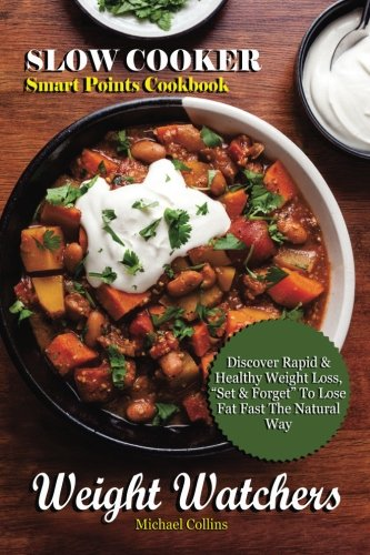 Weight Watchers: Slow Cooker Smart Points Cookbook