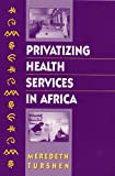 Privatizing Health Services in Africa, Turshen, Meredeth, 0813525802