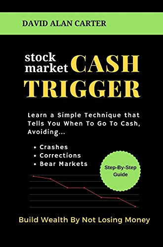 (STOCK MARKET CASH TRIGGER: Learn A Simple Technique That Tells You When To Go To)