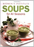 By Liz Herbert Woman's Institute Soups for All Seasons (Womens Institute) [Paperback]
