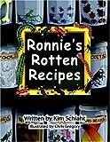 Ronnie's Rotten Recipes, Kim Schlaht, 0977768813