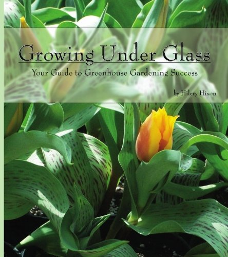 - Growing Under Glass: Your Guide to Greenhouse Gardening Success