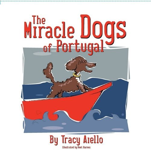 The Miracle Dogs of Portugal by Tracy Aiello - Centre Sa Elizabeth Shopping