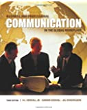 Business and Professional Communication in the Global Workplace by Goodall, Jr. H. L. Published by Cengage Learning 3rd (third) edition (2009) Paperback