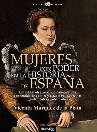 Mujeres con poder en la historia de España eBook: Vicenta Márquez de la Plata: Amazon.es: Tienda Kindle