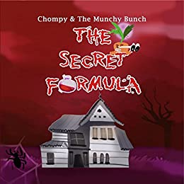 The Secret Formula (Chompy & The Munchy Bunch Book 1) by [Beaule, Nancy]