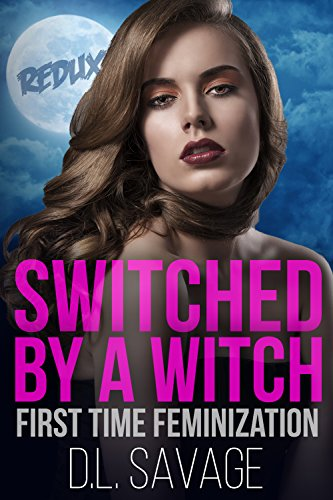Switched by a Witch - Redux: First Time -