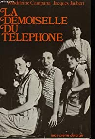 La demoiselle du téléphone par Madeleine Campana