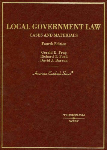 Download Frug, Ford, and Barron's Cases and Materials on Local Government Law, 4th (American Casebook Series) by David Barron (2005-11-08) ebook
