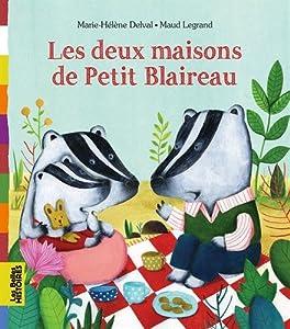 """Afficher """"Les deux maisons de Petit Blaireau"""""""