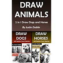 Draw Animals: 2 in 1 Draw Dogs and Horses (13 Animal Drawings in a Step by Step Process)