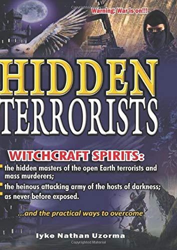 Hidden Terrorists  Witchcraft Terrorists Exposed