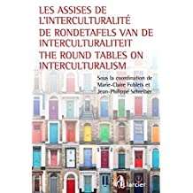 Les assises de l'interculturalité / De Rondetafels van de Interculturaliteit / The Round Tables on Interculturalism (ELSB.HC.LARC.FR) (French Edition)