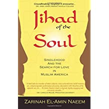 Jihad of the Soul: Singlehood and the Search for Love in Muslim America