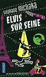 Elvis sur Seine par Michaka