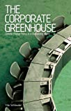 The Corporate Greenhouse : Climate Change Policy and Greenhouse Gas Emissions, Schreuder, Yda, 1842779583