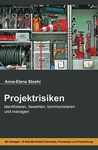 Projektrisiken: identifizieren, bewerten, kommunizieren und managen