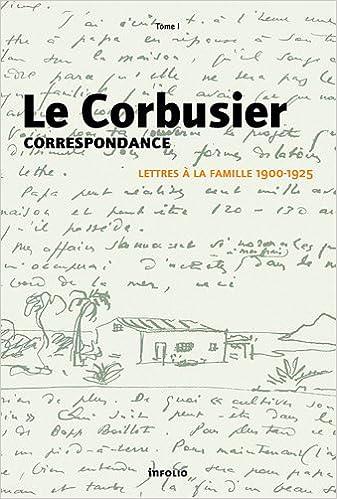 Correspondance Tome 1 Lettres à La Famille 1900 1925