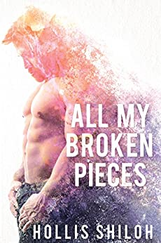All My Broken Pieces (shifters and partners Book 15) by [Shiloh, Hollis]