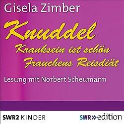 Kranksein ist schön / Frauchens Reisdiät (Knuddel)