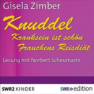 Kranksein ist schön / Frauchens Reisdiät (Knuddel) Hörbuch