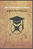 img - for Life After Graduation: A Work Survival Guide book / textbook / text book